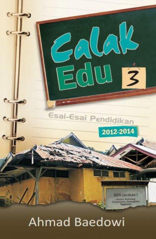 Cover Buku Calak Edu 3 : Esai-Esai Pendidikan 2012-2014