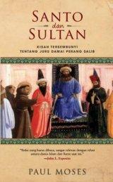 Santo dan Sultan: Kisah Tersembunyi tentang Juru Damai Perang Salib