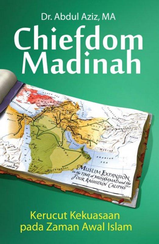 Cover Buku Chiefdom Madinah: Kerucut Kekuasaan pada Zaman Awal Islam [Hard Cover]