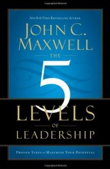 The 5 Levels of Leadership (Soft Cover)