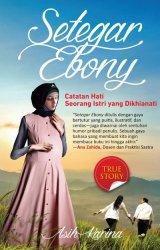 Setegar Ebony: Catatan Hati Seorang Istri yang Dikhianati