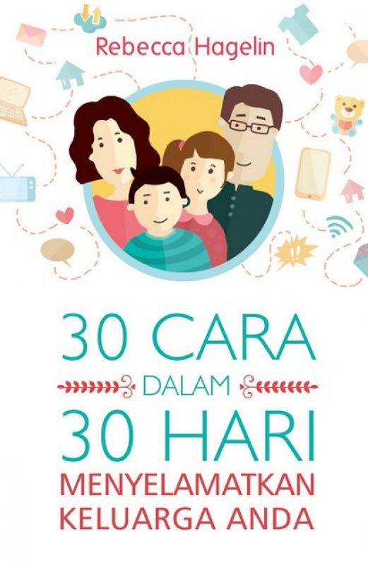 Cover Buku 30 Cara dalam 30 Hari Menyelamatkan Keluarga Anda