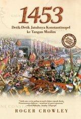 1453: Detik-Detik Jatuhnya Konstantinopel ke Tangan Muslim [Hard Cover]