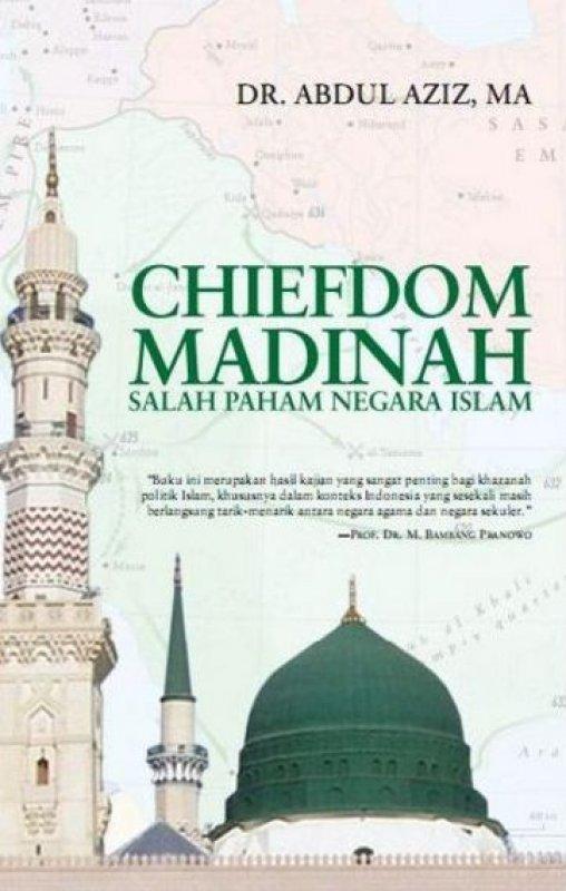 Cover Buku Chiefdom Madinah: Salah Paham Negara Islam