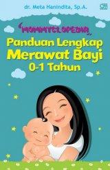 Mommyclopedia: Panduan Lengkap Merawat Bayi (0-1 Tahun)