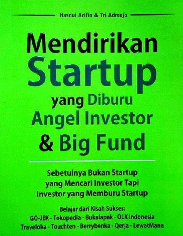 Cover Buku Mendirikan Startup Yang Diburu Anggel Investor & Big Fund