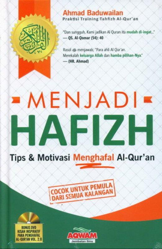 Cover Buku Menjadi Hafizh: Tips & Motivasi Menghafal Al-Quran [Hard Cover]