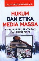 Hukum Dan Etika Media Massa: Panduan Pers Penyiaran Dan Media Siber