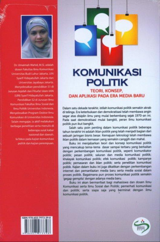 Cover Belakang Buku Komunikasi Politik: Teori, Konsep, dan Aplikasi Pada Era Media Baru