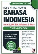Buku Pintar Praktis Bahasa Indonesia Untuk SD, SMA, Mahasiswa & Umum