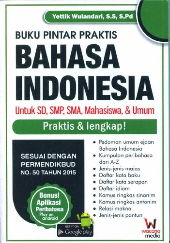 Cover Buku Buku Pintar Praktis Bahasa Indonesia Untuk SD, SMA, Mahasiswa & Umum