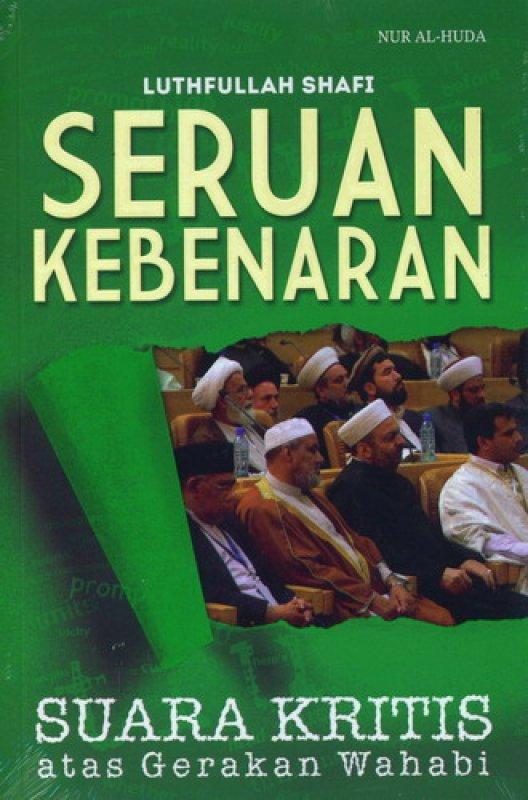 Cover Buku Seruan Kebenaran Suara Kritis atas Geraka Wahabi