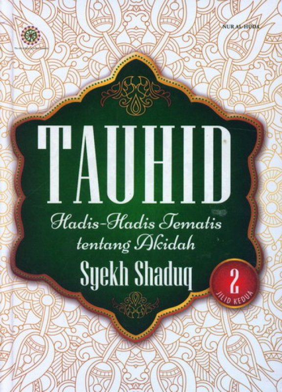 Cover Buku TAUHID Hadits-Hadits Tematis tentang Akidah Syekh Shaduq Jilid 2