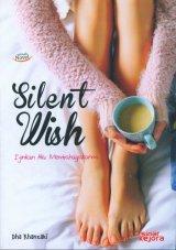 Silent Wish: Ijinkan Aku Membahagiakanmu