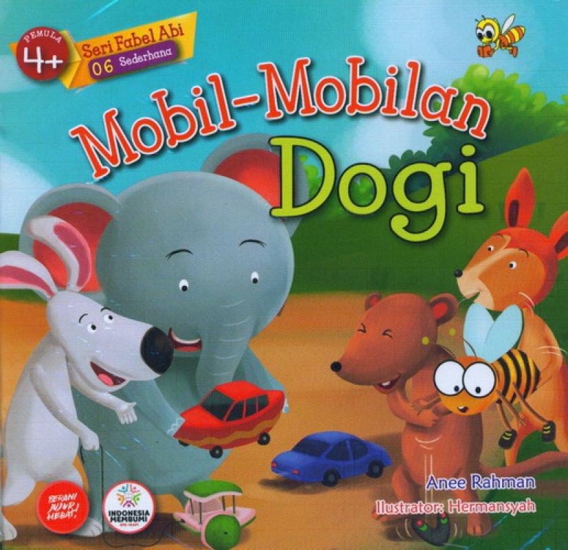 Cover Buku Seri Fabel Abi 06 Sederhana: Pemula 4+ Mobil-Mobilan Dogi