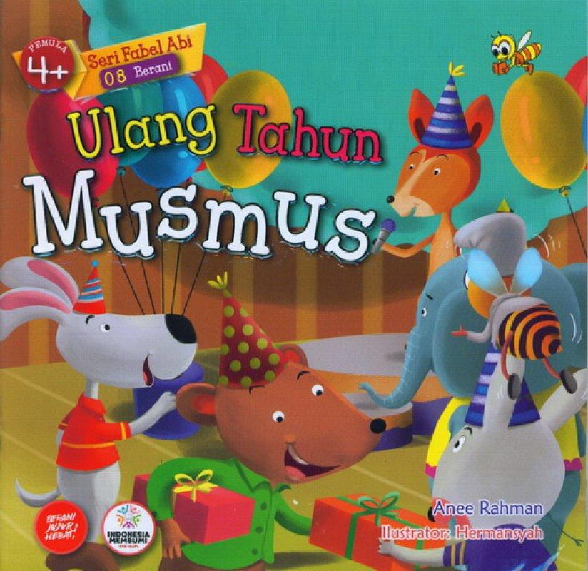 Cover Buku Seri Fabel Abi 08 Berani: Pemula 4+ Ulang Tahun Musmus