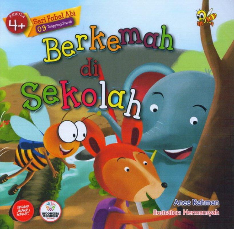 Cover Buku Seri Fabel Abi 09 Tanggung Jawab: Pemula 4+ Berkemah di Sekolah