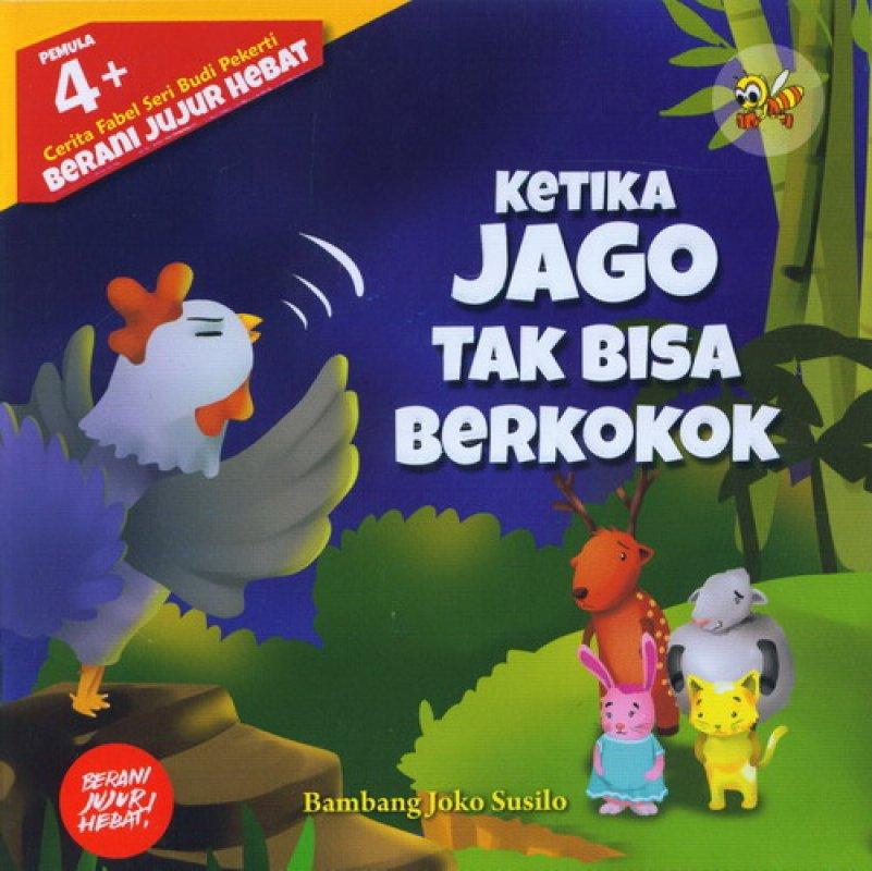 Cover Buku Cerita Fabel Seri Budi Pekerti: Pemula 4+ Ketika Jago Tak Bisa Berkokok