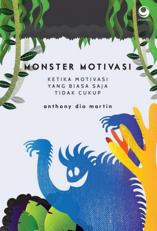 Cover Buku Monster Motivasi: Ketika Motivasi yang Biasa Saja Tidak Cukup