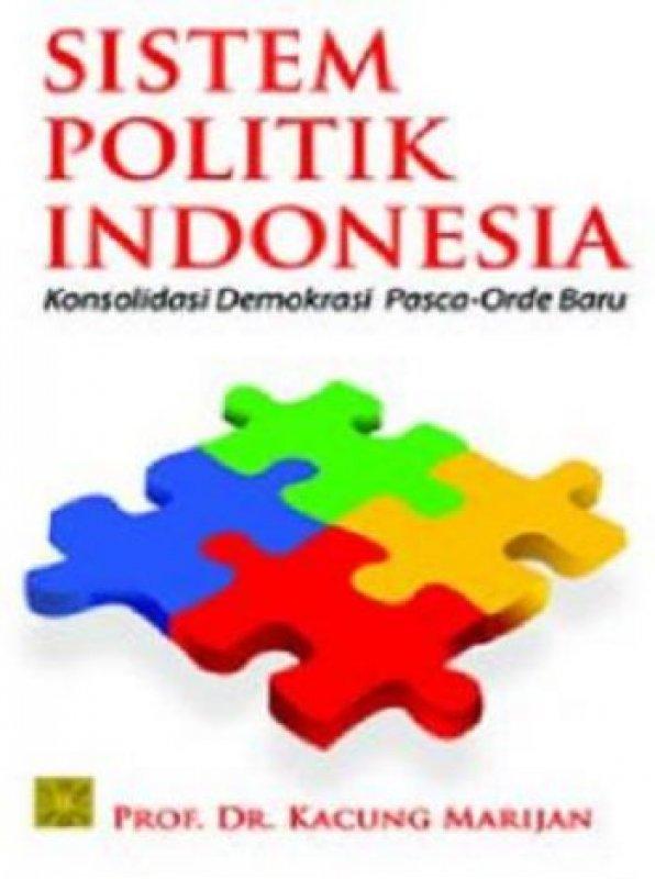 Cover Buku Sistem Politik Indonesia: Konsolidasi Demokrasi Pasca-Orde Baru