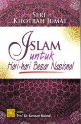 Seri Khotbah Jumat: Islam Untuk Hari-Hari Besar Nasional
