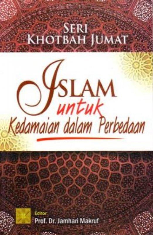 Cover Buku Seri Khotbah Jumat: Islam Untuk Kedamaian Dalam Perbedaan