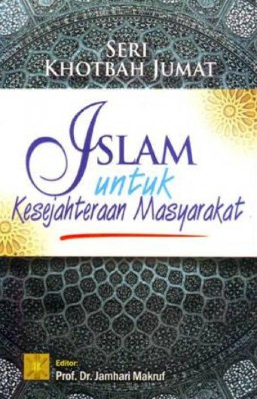 Cover Buku Seri Khotbah Jumat: Islam Untuk Kesejahteraan Masyarakat