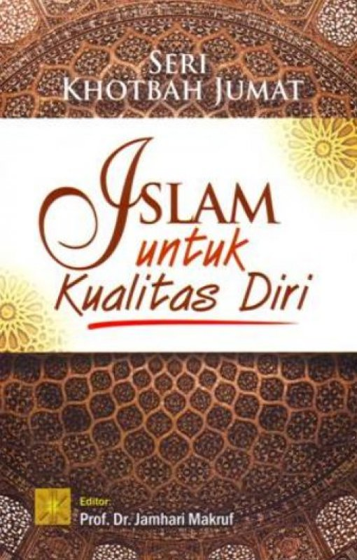 Cover Buku Seri Khotbah Jumat: Islam Untuk Kualitas Diri (Disc 50%)