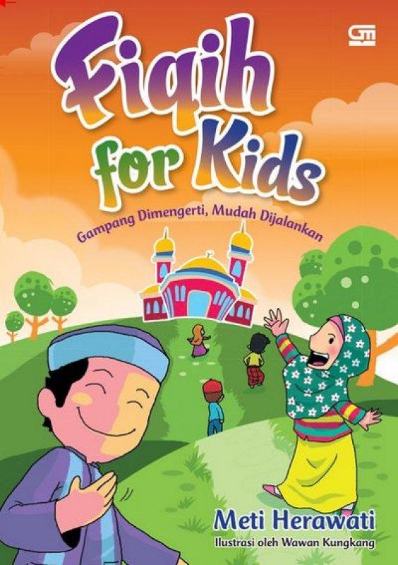 Cover Buku Fiqih For Kids: Gampang Dimengerti Mudah Dijalankan