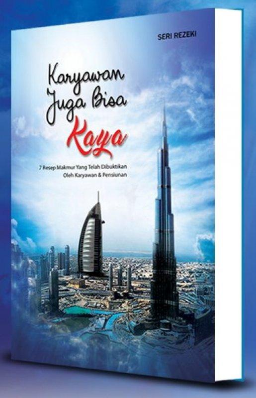 Cover Buku Karyawan Juga Bisa Kaya: 7 resep makmur yang dibuktikan pensiunan & karyawan (Hard Cover)