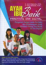 Ayah Ibu Baik - Parenting Era Digital