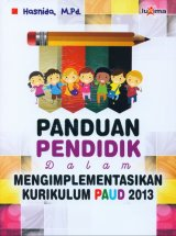 Panduan Pendidik Dalam Mengimplementasikan Kurikulum PAUD 2013