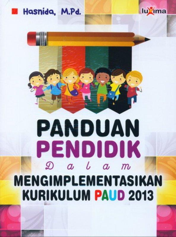 Cover Buku Panduan Pendidik Dalam Mengimplementasikan Kurikulum PAUD 2013