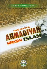 Fakta dan Data Ahmadiyah Menodai Islam