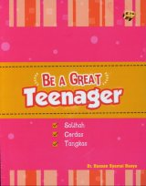 Be A Great Teenager