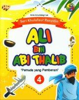 Seri Khulafaur Rasyidin 4 : Ali Bin Abi Thalib Pemuda yang Pemberani