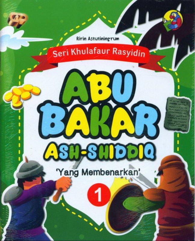 Cover Buku Seri Khulafaur Rasyidin 1 : Abu Bakar Ash-Shiddiq Yang Membenarkan