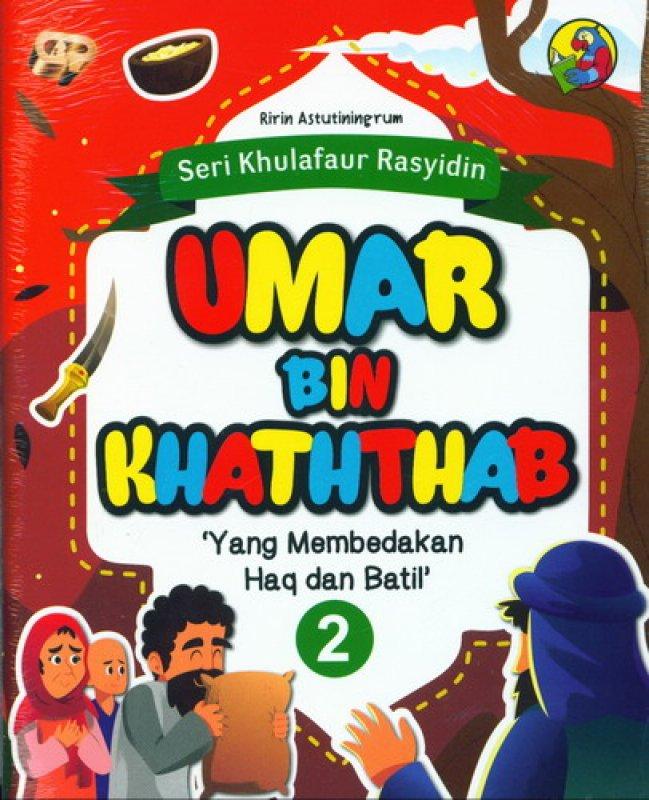 Cover Buku Seri Khulafaur Rasyidin 2 : Umar Bin Khaththab Yang Membedakan Haq dan Batil