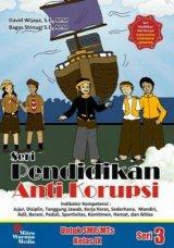 Seri Pendidikan Anti Korupsi Untuk SMP/MTs Kelas IX (Seri 3)