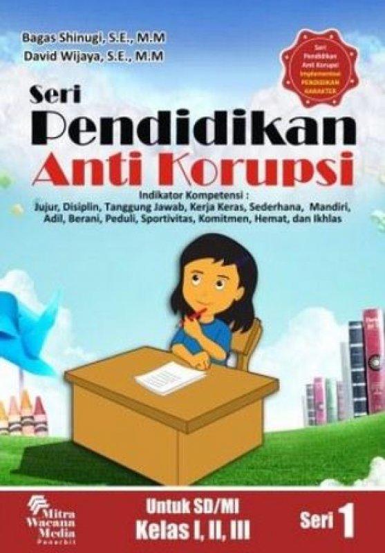 Cover Buku Seri Pendidikan Anti Korupsi Untuk SD/MI Kelas I, II, III (Seri 1)