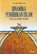Dinamika Pendidikan Islam Pasca Order Baru