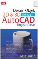 Desain Objek 2D & 3D Dengan Autocad Tingkat Dasar