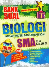 Bank Soal Biologi Intisari Materi dan Latihan Soal SMA Kelas X, XI, DAN XII