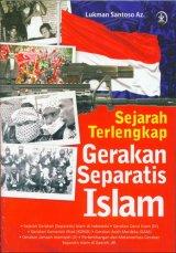 Sejarah Terlengkap Gerakan Separatis Islam