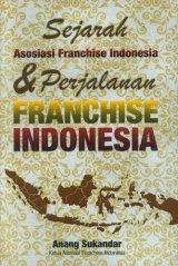 Sejarah Asosiasi Franchise Indonesia & Perjalanan Franchise Indonesia