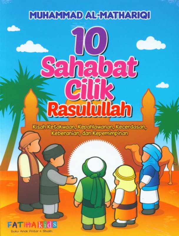 Cover Buku 10 Sahabat Cilik Rasulullah [full color]