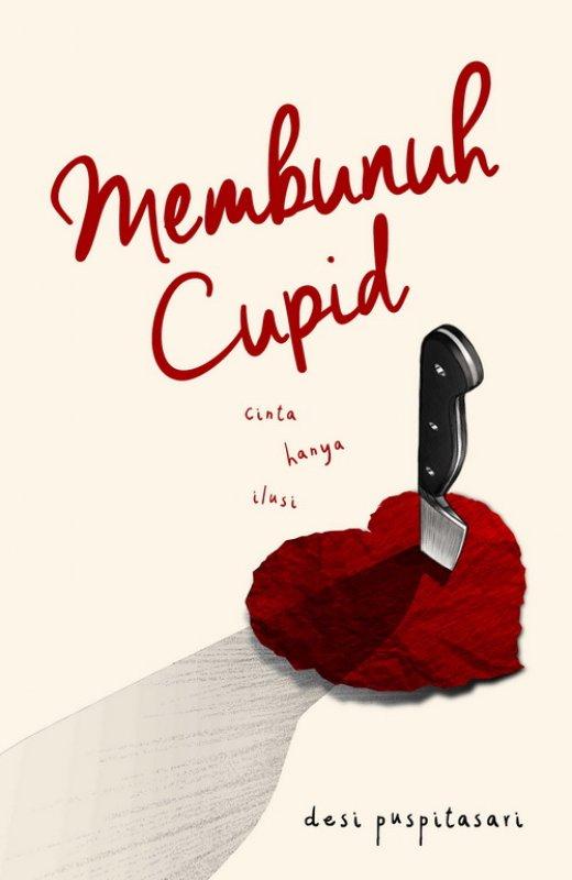Cover Buku Membunuh Cupid [Edisi TTD]