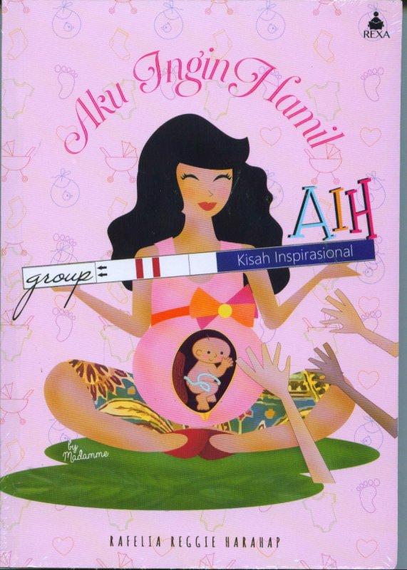 Cover Buku Aku Ingin Hamil