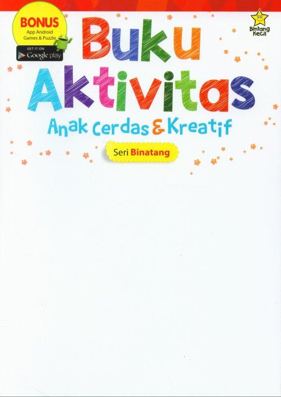 Cover Buku Buku Aktivitas Anak Cerdas & Kreatif : Seri Binatang