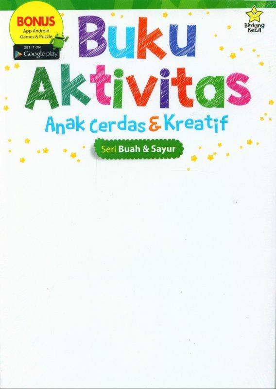 Cover Buku Buku Aktivitas Anak Cerdas & Kreatif : Seri Buah & Sayur